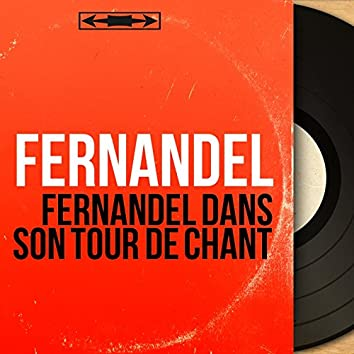 Fernandel dans son tour de chant (Mono Version)