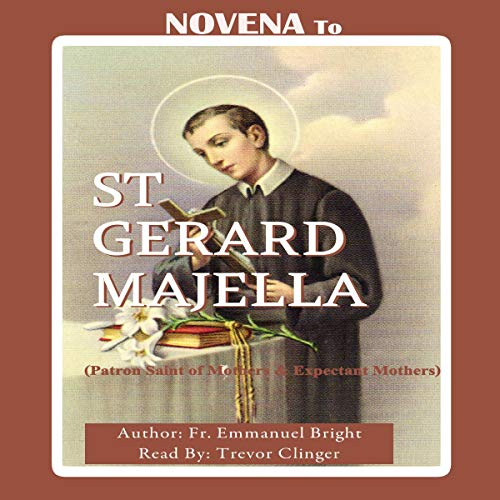 Novena to St. Gerard: Patron Saint of Mothers and Expectant Mothers audiobook cover art