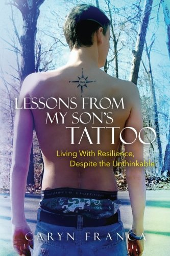 Lessons From My Son's Tattoo: Living With Resilience, Despite the Unthinkable
