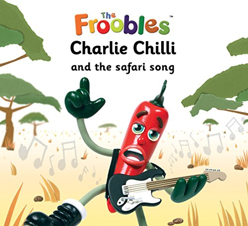 Charlie Chilli and the safari song (The Froobles) (English Edition)