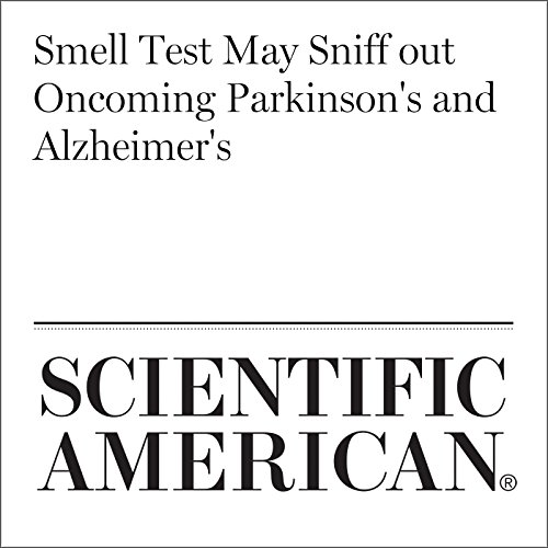 Smell Test May Sniff Out Oncoming Parkinson's and Alzheimer's audiobook cover art