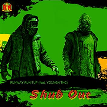 Shub Out (feat. Youngn THC)