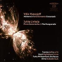 リンコラ : ピアノ協奏曲「仮面舞踏会」   マトヴェイェフ : チェロ協奏曲「交差点」 他 (Ville Matvejeff : Ad Astra & Cello Concerto Crossroads   Jukka Linkola : Piano Concerto No.1 The Masquerade) [Hybrid SACD] [輸入盤]