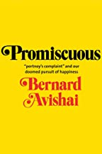 """Promiscuous: """"Portnoy's Complaint"""" and Our Doomed Pursuit of Happiness"""