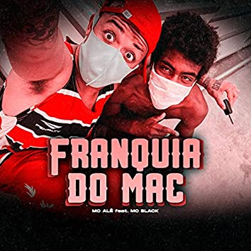 Franquia do Mac (feat. MC Black)