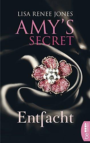 Entfacht: Amy\'s Secret (Das Geheimnis der Miss Bensen 1)