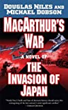 MacArthur s War: A Novel of the Invasion of Japan