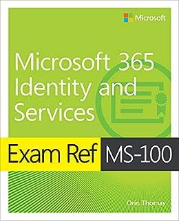 Exam Ref MS-100 Microsoft 365 Identity and Services (English Edition) por [Thomas Orin]