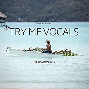 Try Me Vocals: Barbados Pop (Tropical Break)