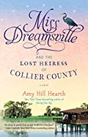 Miss Dreamsville and the Lost Heiress of Collier County: A Novel 147676574X Book Cover