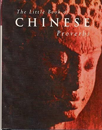 The Little Book of Chinese Proverbs by Jonathan Clements (1999-05-06)
