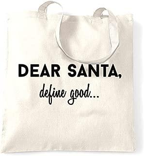 Tote Shopping Bag Gift Christmas Dear Santa Define Good Funny Festive Seasonal Naughty Nice List Little Elf Helpers Good Bad Gifts Presents Cool Printed Shopping Handbag Gift for Women
