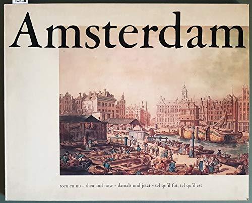 Amsterdam - toen en nu - then and now - damals und jetzt - tel qu'il fut, tel qu'il est.