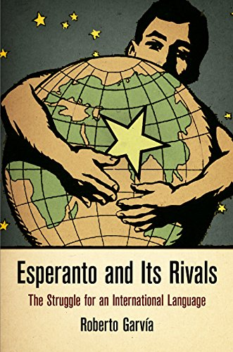 Esperanto and Its Rivals: The Struggle for an International Language (Haney Foundation Series) (Hardcover)