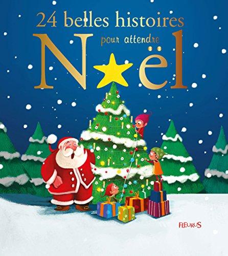 24 belles histoires pour attendre Noël