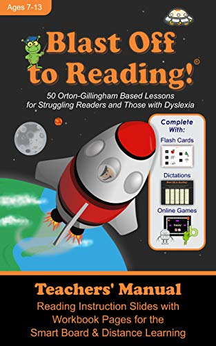 Blast Off to Reading - Teachers\' Manual for Presentation: 50 Orton-Gillingham Based Lessons for Struggling Readers and Those with Dyslexia (English Edition)