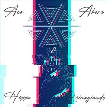 Aca & Ahora (Reimaginado)