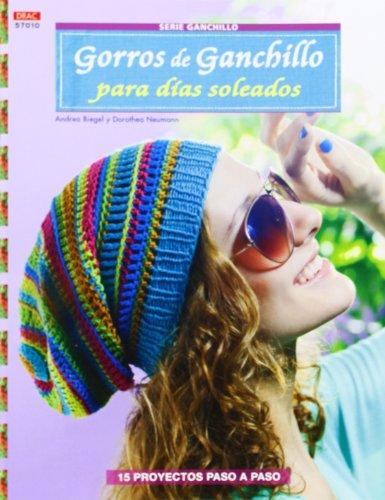 Crea Con Patrones Serie Ganchillo. Gorros De Ganchillo Para Días Soleados  - Número 10 (Cp - Serie Ganchillo (drac)