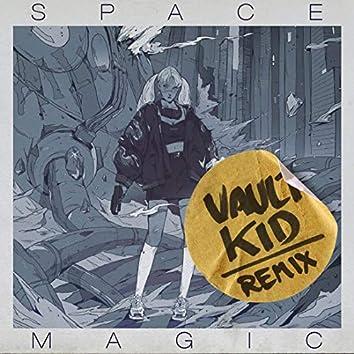 Space Magic (Vault Kid Remix)