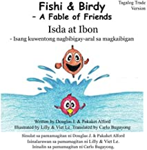 Fishi and Birdy - Tagalog Trade Version: - A Fable of Friends