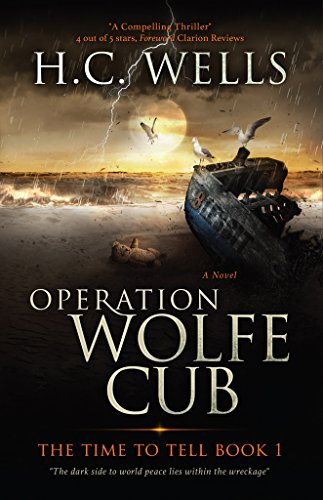 Book: Operation Wolfe Cub (The Time To Tell) by H.C. Wells