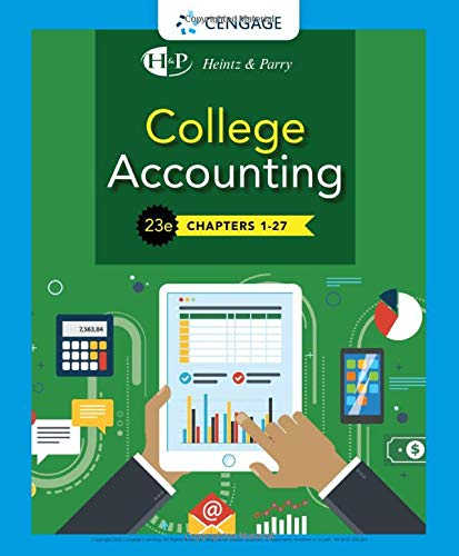 Compare Textbook Prices for College Accounting, Chapters 1-27 23 Edition ISBN 9781337794756 by Heintz, James A.,Parry, Robert W.