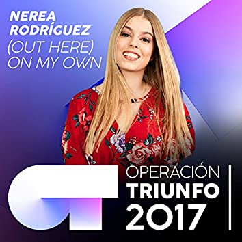 (Out Here) On My Own (Operación Triunfo 2017)