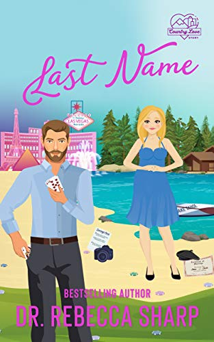 Last Name: A Mistaken Marriage Standalone Romance by [Dr. Rebecca Sharp]