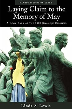 Laying Claim to the Memory of May: A Look Back at the 1980 Kwangju Uprising