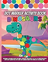 Dot Marker Activity Book: Easy Guided BIG DOTS Dot Coloring Book For Kids & Toddlers Preschool Kindergarten Activities Dinosaur Gifts for Toddlers