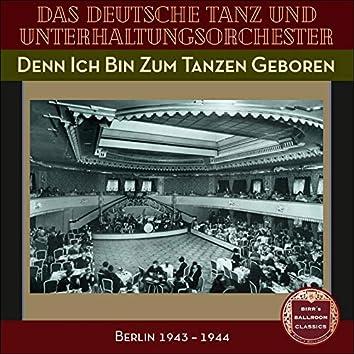 Denn Ich Bin Zum Tanzen Geboren (Recordings Berlin 1943 - 1944)