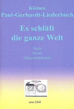 Es schläft die ganze Welt : Liederbuch Noten/Texte/Akkorde
