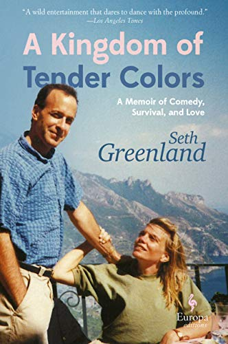 Image of A Kingdom of Tender Colors: A Memoir of Comedy, Survival, and Love