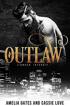 Outlaw: Un amour dangereux par [Amelia Gates, Cassie Love]