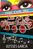 The Art of Piano Tuning: Learn to Tune Your Piano Orally