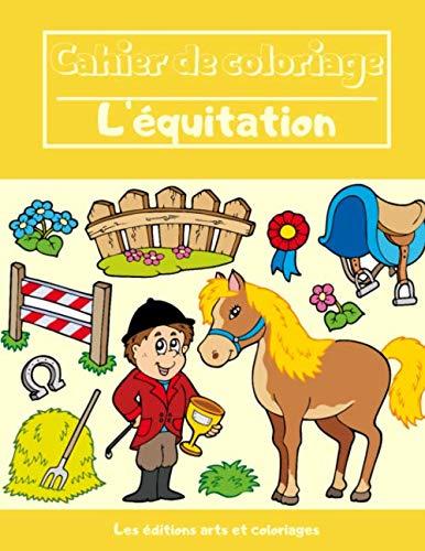 Cahier de coloriage - L'équitation: Pour Garçons et Filles - Motifs uniques et originaux - A partir de 3 ans