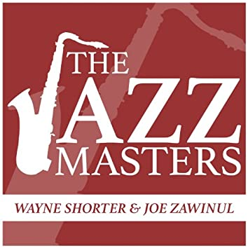 The Jazz Masters - Wayne Shorter & Joe Zawinul