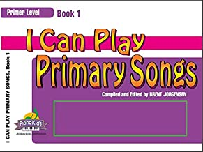 I Can Play Primary Songs Book 1