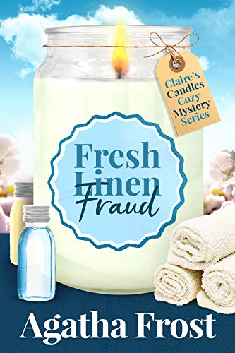 Fresh Linen Fraud: A Cozy Murder Mystery (Claire's Candles Cozy Mystery Book 5) by [Agatha Frost]