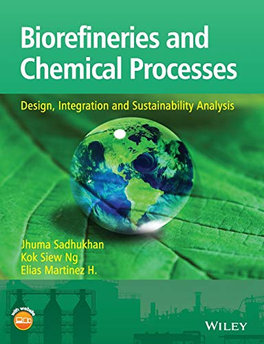 Biorefineries and Chemical Processes: Design, Integration and Sustainability Analysis