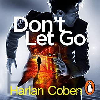 Don't Let Go                   By:                                                                                                                                 Harlan Coben                               Narrated by:                                                                                                                                 John Chancer                      Length: 10 hrs and 15 mins     90 ratings     Overall 4.2