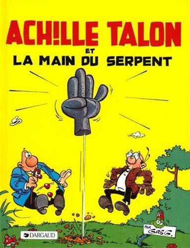 Achille Talon, tome 23 : Achille Talon et la main du serpent