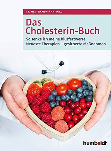 Das Cholesterin-Buch: So senke ich meine Blutfettwerte. Neueste Therapien - gesicherte Maßnahmen