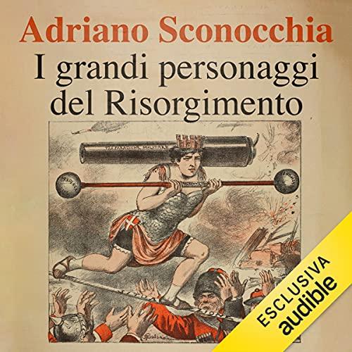 I grandi personaggi del Risorgimento cover art