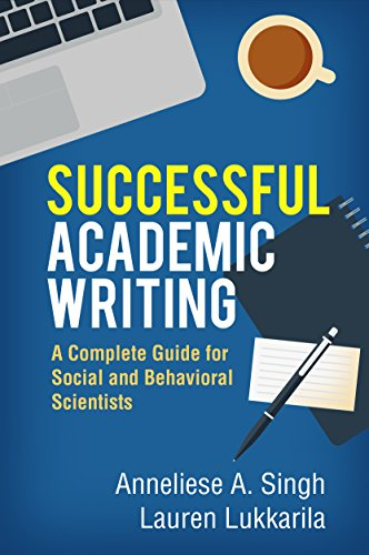 Compare Textbook Prices for Successful Academic Writing: A Complete Guide for Social and Behavioral Scientists 1 Edition ISBN 9781462529391 by Singh, Anneliese A.,Lukkarila, Lauren