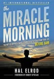 The Miracle Morning - The Not-So-Obvious Secret Guaranteed to Transform Your Life (Before 8am)