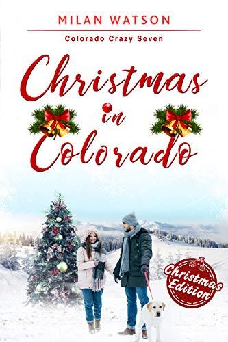 Christmas in Colorado (Colorado Crazy Book 7)