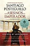 Los asesinos del emperador (décimo aniversario): El ascenso de Trajano, el primer emperador hispano de la Historia (Trilogía de Trajano nº 1)