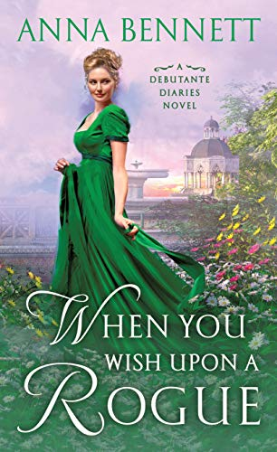 When You Wish Upon a Rogue: A Debutante Diaries Novel