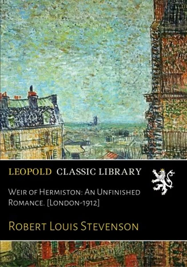 Weir of Hermiston: An Unfinished Romance. [London-1912]